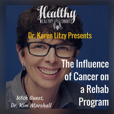 Kim Marshall Progressive PT Orange Calif Oncology Rehab Podcast Healthy Wealthy and Smart